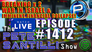 Breaking: Brink Of War In Israel & Financial Collapse Imminent - Pete Santilli LIVE