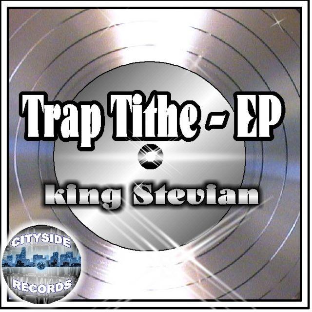 TRAP TITHE - king Stevian