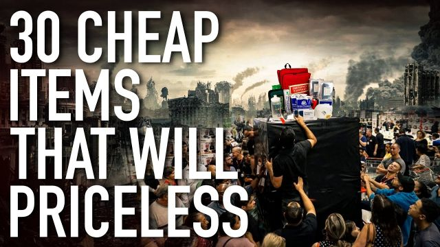 30 Dirt Cheap Items That Will Be Priceless After the Imminent Economic Collapse (Video)