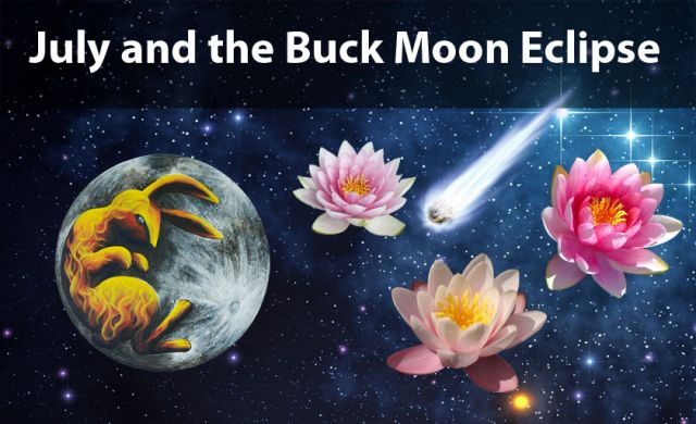July and the Buck Moon Eclipse - When Darkness Descends Upon the World