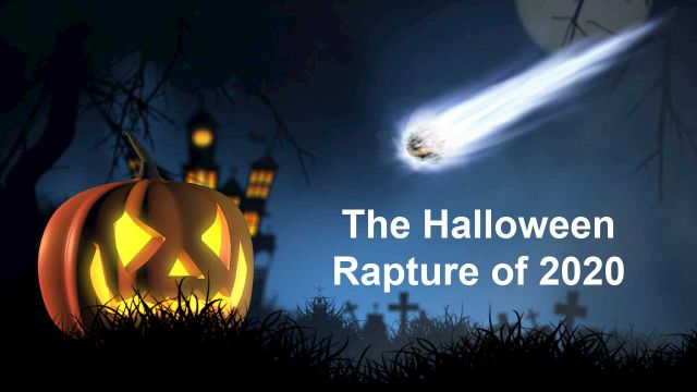 The Halloween Rapture of 2020 - Dreams and Visions Confirming God's Timing