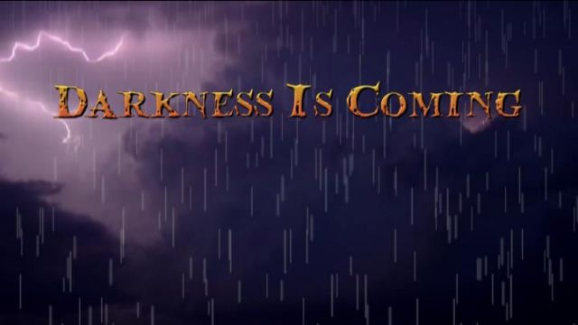 Darkness Is Coming!