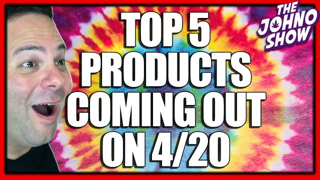 Top 5 Products Coming Out on 420